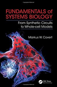 Fundamentals of Systems Biology: From Synthetic Circuits to Whole-cell Models (Paperback)-cover
