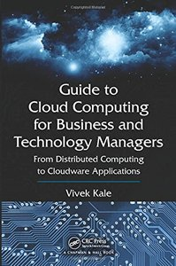 Guide to Cloud Computing for Business and Technology Managers: From Distributed Computing to Cloudware Applications (Hardcover)-cover