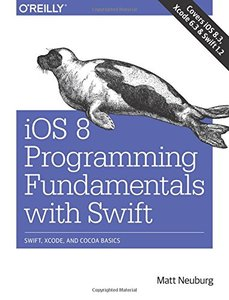 iOS 8 Programming Fundamentals with Swift: Swift, Xcode, and Cocoa Basics (Paperback)-cover