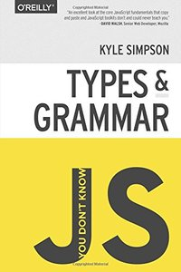 You Don't Know JS: Types & Grammar (Paperback)-cover