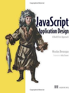 JavaScript Application Design: A Build First Approach (Paperback)-cover