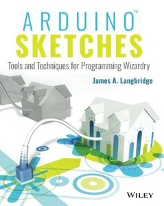 Arduino Sketches: Tools and Techniques for Programming Wizardry (Paperback)-cover