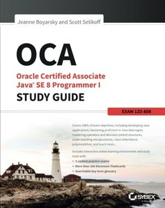 OCA: Oracle Certified Associate Java SE 8 Programmer I Study Guide: Exam 1Z0-808 (Paperback)-cover