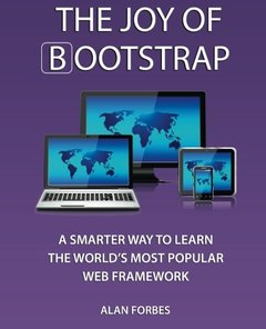 The Joy of Bootstrap: A smarter way to learn the world's most popular web framework, 2/e (Paperback)-cover