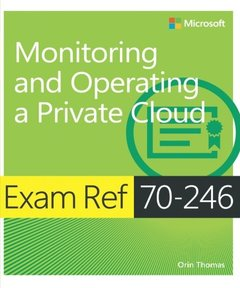 Exam Ref 70-246: Monitoring and Operating a Private Cloud (Paperback)-cover