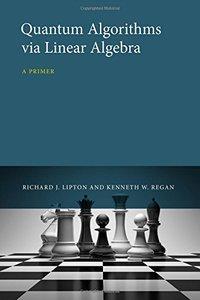 Quantum Algorithms via Linear Algebra: A Primer (Hardcover)-cover