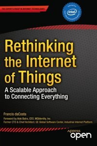 Rethinking the Internet of Things: A Scalable Approach to Connecting Everything-cover