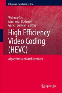 High Efficiency Video Coding (HEVC): Algorithms and Architectures (Hardcover)-cover