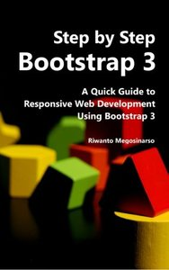 Step By Step Bootstrap 3: A Quick Guide to Responsive Web Development Using Bootstrap 3 (Paperback)-cover