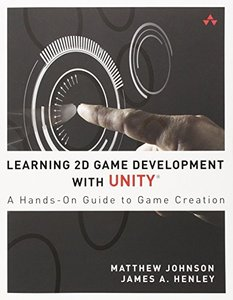 Learning 2D Game Development with Unity: A Hands-On Guide to Game Creation (Paperback)-cover