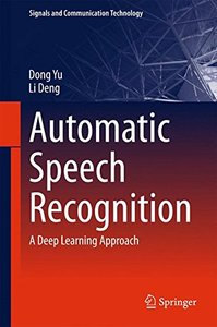 Automatic Speech Recognition: A Deep Learning Approach (paper - 9781447169673)-cover