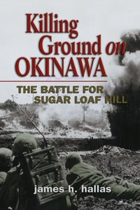 Killing Ground on Okinawa: The Battle for Sugar Loaf Hill (Paperback)-cover