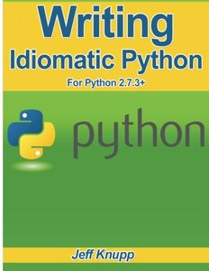 Writing Idiomatic Python 2.7.3 (Paperback)