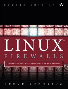 Linux Firewalls: Enhancing Security with nftables and Beyond, 4/e (Paperback)-cover
