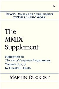 The MMIX Supplement: Supplement to The Art of Computer Programming Volumes 1, 2, 3 by Donald E. Knuth (Paperback)-cover