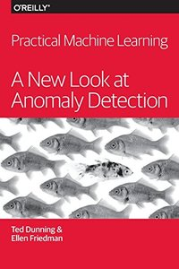 Practical Machine Learning: A New Look at Anomaly Detection (Paperback)-cover