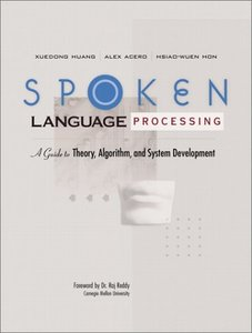Spoken Language Processing: A Guide to Theory, Algorithm and System Development(paperback)美國原版-cover