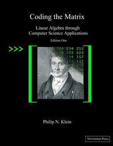 Coding the Matrix: Linear Algebra through Applications to Computer Science (Paperback)-cover