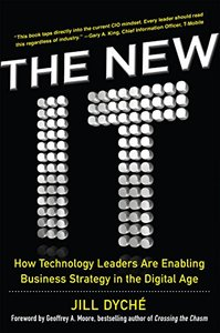The New IT: How Technology Leaders are Enabling Business Strategy in the Digital Age (Hardcover)-cover