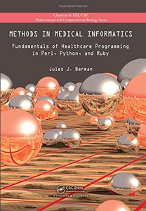 Methods in Medical Informatics: Fundamentals of Healthcare Programming in Perl, Python, and Ruby (Hardcover)-cover