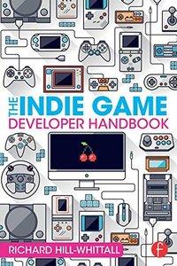 The Indie Game Developer Handbook (Paperback)-cover