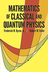 Mathematics of Classical and Quantum Physics (Paperback)-cover