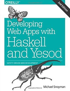 Developing Web Apps with Haskell and Yesod: Safety-Driven Web Development, 2/e (Paperback)-cover
