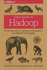 Field Guide to Hadoop: An Introduction to Hadoop, Its Ecosystem, and Aligned Technologies (Paperback)-cover