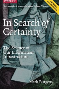 In Search of Certainty: The Science of Our Information Infrastructure (Paperback)-cover