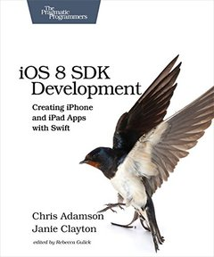 iOS 8 SDK Development: Creating iPhone and iPad Apps with Swift, 2/e (Paperback)-cover
