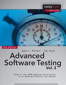 Advanced Software Testing - Vol. 3, 2/e: Guide to the ISTQB Advanced Certification as an Advanced Technical Test Analyst (Paperback)-cover