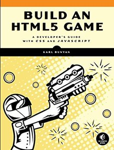Build an HTML5 Game: A Developer's Guide with CSS and JavaScript (Paperback)-cover
