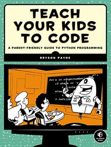 Teach Your Kids to Code: A Parent-Friendly Guide to Python Programming (Paperback)-cover