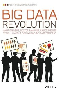 Big Data Revolution: What farmers, doctors and insurance agents teach us about discovering big data patterns (Paperback)-cover