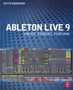 Ableton Live 9: Create, Produce, Perform (Paperback)-cover