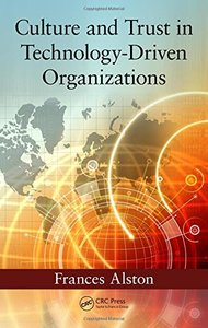 Culture and Trust in Technology-Driven Organizations (Industrial Innovation Series)-cover