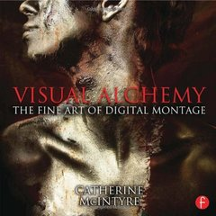 Visual Alchemy: The Fine Art of Digital Montage-cover