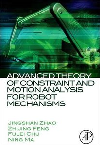 Advanced Theory of Constraint and Motion Analysis for Robot Mechanisms-cover