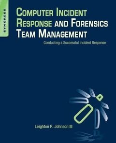 Computer Incident Response and Forensics Team Management: Conducting a Successful Incident Response-cover