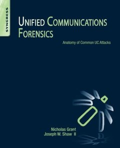 Unified Communications Forensics: Anatomy of Common UC Attacks