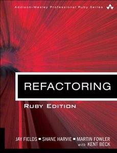 Refactoring: Ruby Edition: Ruby Edition (Addison-Wesley Professional Ruby Series)-cover