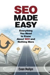 SEO Made Easy: Everything You Need to Know About SEO and Nothing More-cover