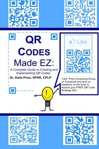 QR Codes Made EZ: A Complete Guide to Creating and Implementing QR Codes (Paperback)-cover