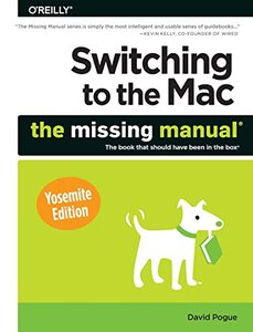 Switching to the Mac: The Missing Manual, Yosemite Edition Paperback-cover