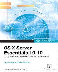 Apple Pro Training Series: OS X Server Essentials 10.10: Using and Supporting OS X Server on Yosemite (Paperback)-cover