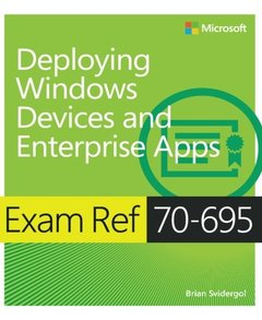 Exam Ref 70-695 Deploying Windows Devices and Enterprise Apps (MCSE) (Paperback)-cover