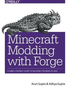 Minecraft Modding with Forge: A Family-Friendly Guide to Building Fun Mods in Java (Paperback)