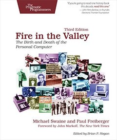 Fire in the Valley: The Birth and Death of the Personal Computer, 3/e (Paperback)-cover