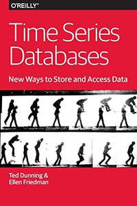 Time Series Databases: New Ways to Store and Access Data (Paperback)-cover