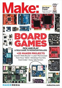 Make: Technology on Your Time Volume 36: All About Boards [Paperback]-cover
